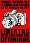 Cartel. Libertad fotoperiodistas detenidos en Madrid. Libertad de información. Madrid, 13 mayo 2013. Fuente: unecologistaenelbierzo.wordpress.com.