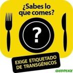'¡Sabes lo que comes? Exige etiquetado de transénicos'. Greenpeace.org.