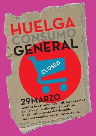Cartel. Huelga Consumo y General. 29 marzo 2012. Cgt.org.
