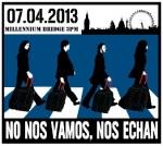 Cartel. Londres, 7 abril 2013. Fuente nonosvamosnosechan.net.