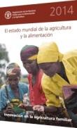 Informe. El estado mundial de la agricultura y la alimentación. 2014. Fao.org.