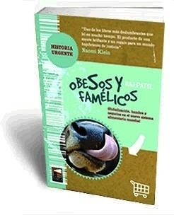 Portada del libro 'Obesos y famélicos' de Raj Patel. 2008. Fuente: editorialmarea.com.ar.