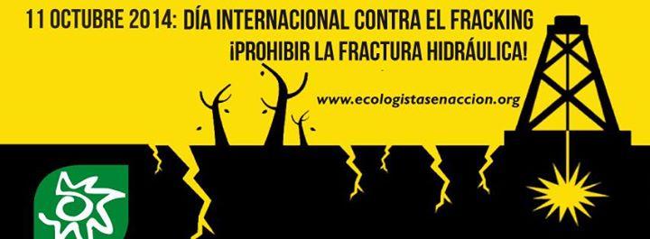 11 oct. 14. Día Internacional contra el Fracking. Ecologistas en Acción.