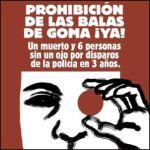 Cartel. 'Prohibición de las balas de goma ¡Ya!'. Facebook.com.