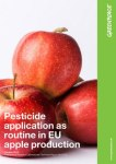 Pesticide application as routinee in EU apple production. Oct. 2015. Greenpeace.org.