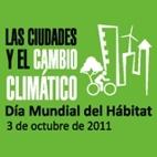 Las ciudades y el cambio climático. Día Mundial del Hábitat. 3 oct. 2011.